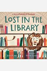 Lost in the Library: A Story of Patience & Fortitude (A New York Public Library Book) Hardcover