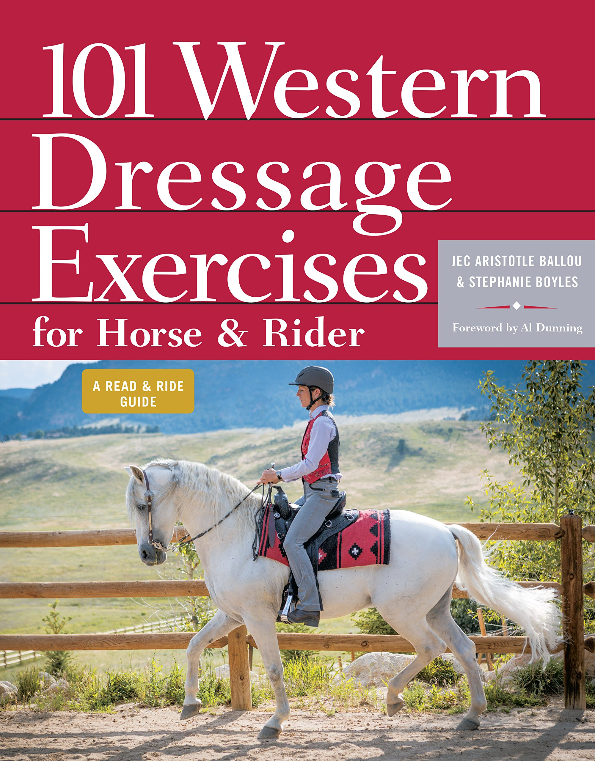 101 Western Dressage Exercises for Horse & Rider (Read & Ride): Jec  Aristotle Ballou, Stephanie Boyles, Al Dunning: 9781612121703: Amazon.com:  Books