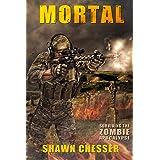 Mortal (Surviving the Zombie Apocalypse Book 6)