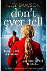 Don't Ever Tell: An absolutely unputdownable, nail-biting psychological thriller Kindle Edition