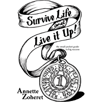 Survive Life And Live It Up!: The Small Pocket Guide To BIG Success! (English Edition)