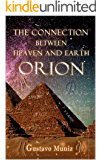 Orion: The Connection between Heaven and Earth
