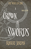 A Crown Of Swords: Book 7 of the Wheel of Time