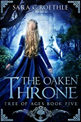 The Oaken Throne (The Tree of Ages Series Book 5) Kindle Edition