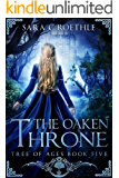 The Oaken Throne (The Tree of Ages Series Book 5)