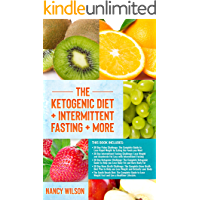 The Ketogenic Diet + Intermittent Fasting + More: Paleo Diet, Intermittent Fasting, Keto Diet, Bone Broth, South Beach Diet