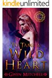 To Tame A Wild Heart: A Zyne Witch Urban Fantasy Romance