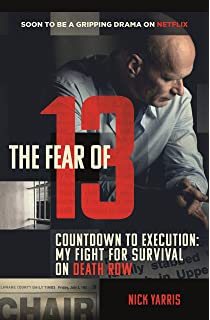 6625f342726be The Fear of 13: Countdown to Execution: My Fight for Survival on Death Row