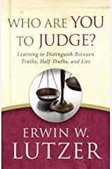 Who Are You to Judge?: Learning to Distinguish Between Truths, Half-Truths, and Lies Kindle Edition