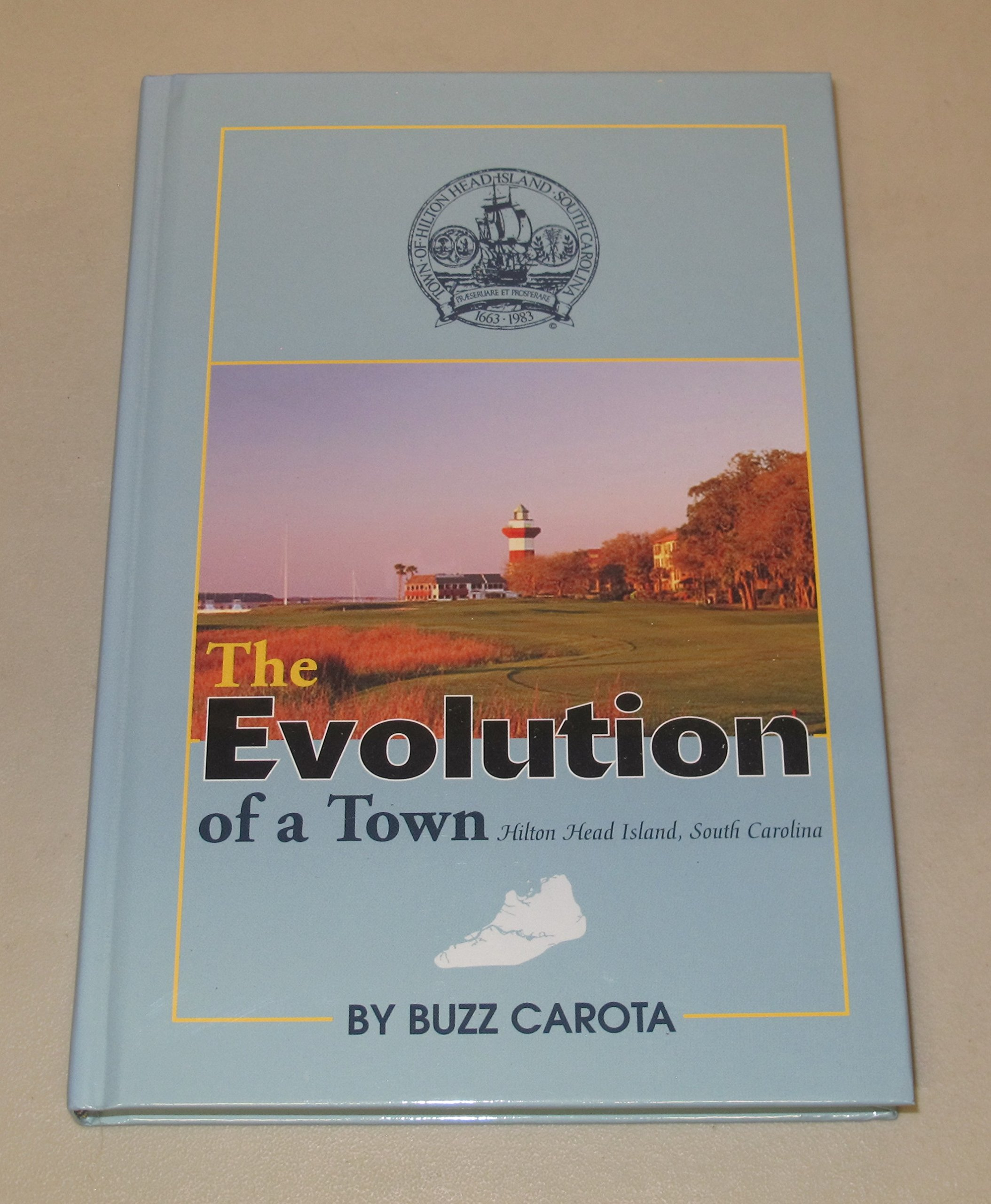 Read Online The evolution of a town: Hilton Head Island, South Carolina pdf epub