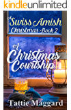 A Christmas Courtship (A Swiss Amish Christmas Book 2)