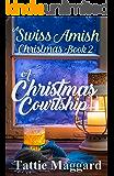 A Christmas Courtship (A Swiss Amish Christmas Book 2) (English Edition)