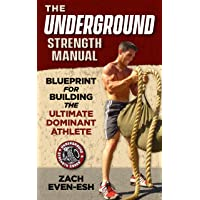 The Underground Strength System: Strength & Conditioning Blueprint for Building...