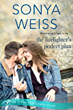 The Firefighter's Perfect Plan (Fire and Sparks Book 2)
