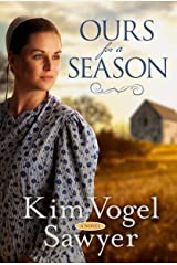 Ours for a Season: A Novel Kindle Edition
