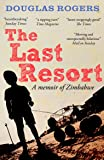 The Last Resort: A Zimbabwe Memoir