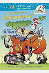 Can You See a Chimpanzee?: All About Primates (Cat in the Hat's Learning Library) Kindle Edition