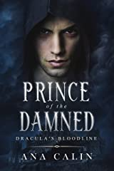 Prince of the Damned (Dracula's Bloodline Book 4) Kindle Edition