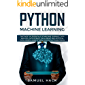 Python Machine Learning: Discover the Essentials of Machine Learning, Data Analysis, Data Science, Data Mining and Artificial Intelligence Using Python Code with Python Tricks (English Edition)