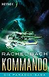 Kommando: Die Paradox-Saga 3 - Roman (German Edition)