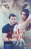 Slade's Desire (White River Wolves Book 2)
