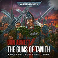 Guns of Tanith: Warhammer 40,000: Gaunt's Ghosts, Book 5