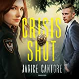Crisis Shot: The Line of Duty, Book 1