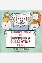 Grandpa's Lessons on Surviving a Quarantine and Life Kindle Edition