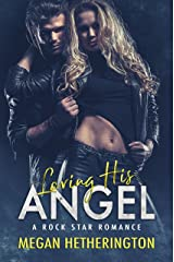 Loving his ANGEL: A Rock Star Romance Kindle Edition