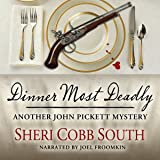 Dinner Most Deadly: Another John Pickett Mystery