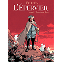Epervier (L') - Tome 3 - TEMPETE SUR BREST (French Edition)