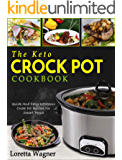 The Keto Crock Pot Cookbook: Quick And Easy Ketogenic Crock Pot Recipes For Smart People (English Edition)