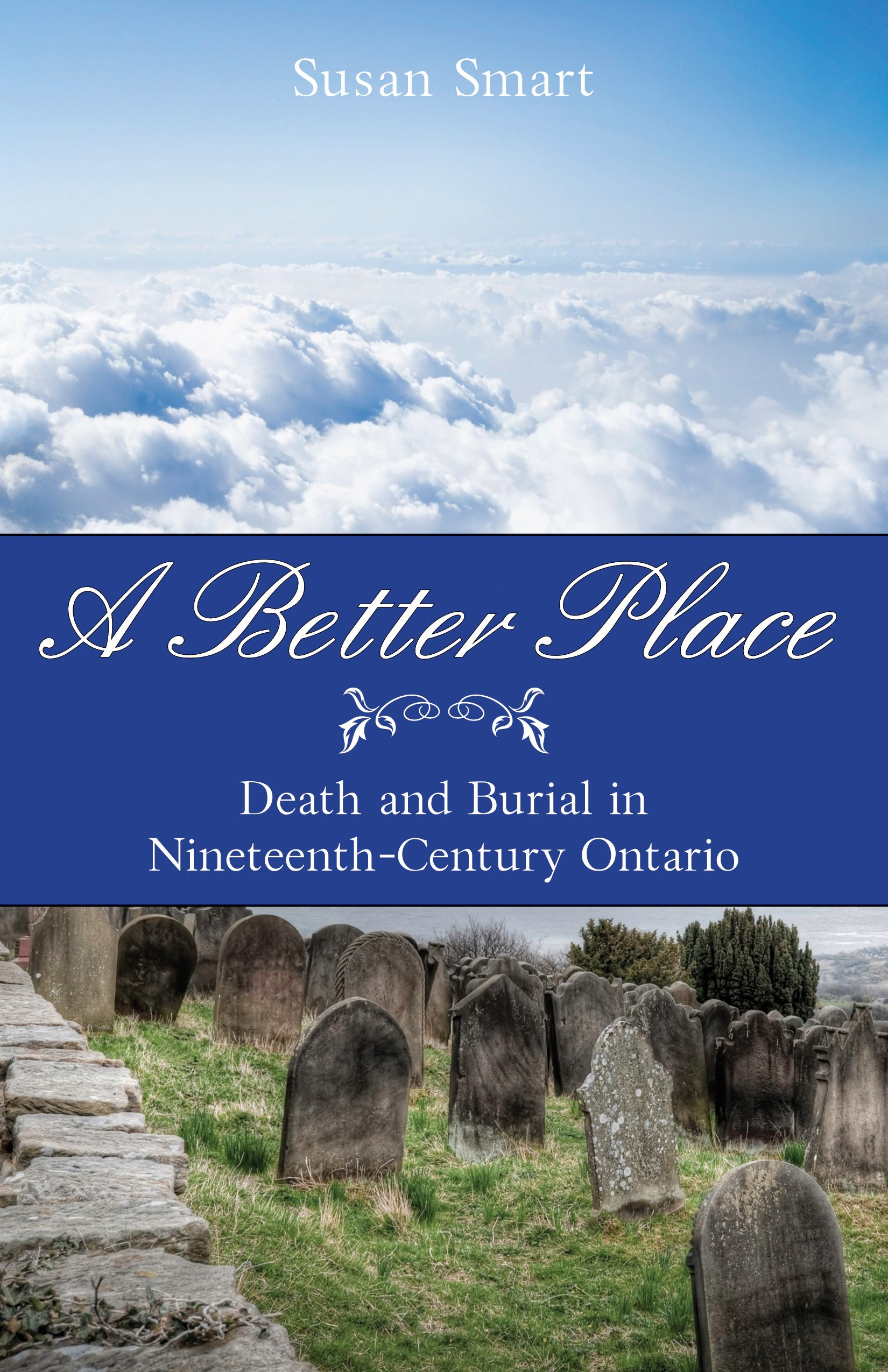 Death and Burial in Nineteenth-Century Ontario A Better Place