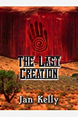 The Last Creation: Book Three of the Arizona Series Kindle Edition