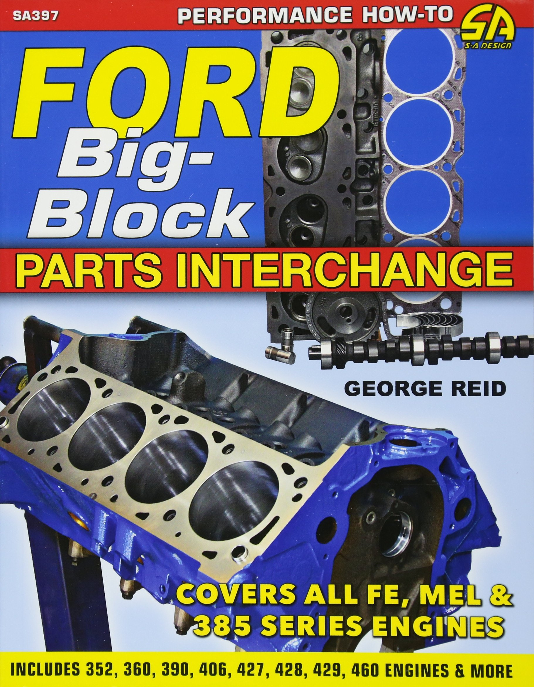 Ford Big-Block Parts Interchange: George Reid: 9781613253441: Amazon.com:  Books