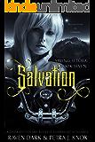 Salvation: Saving Setora (Book Seven) (Dark Dystopian Reverse Harem MC Romance)
