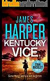 Kentucky Vice: An Evan Buckley Crime Thriller (Evan Buckley Thrillers Book 2)
