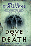 The Dove of Death (Sister Fidelma Mysteries Book 20): An unputdownable medieval mystery of murder and mayhem