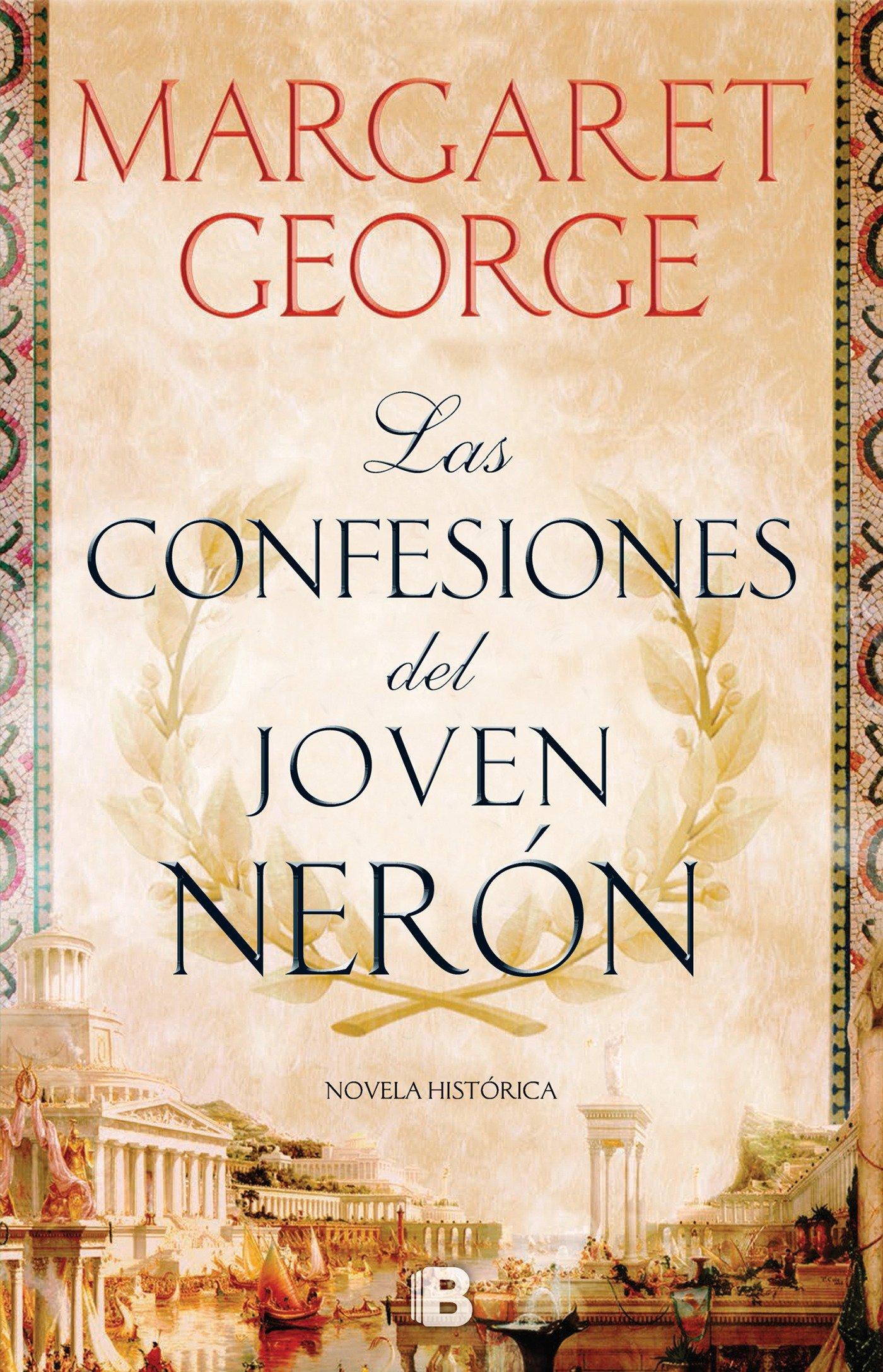 Las confesiones del joven Nerón (Histórica): Amazon.es: Margaret George: Libros