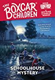 Schoolhouse Mystery (The Boxcar Children Mysteries Book 10)