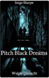 Pitch Black Dreams: (PBD Book 1) (Walpurgisnacht Series)