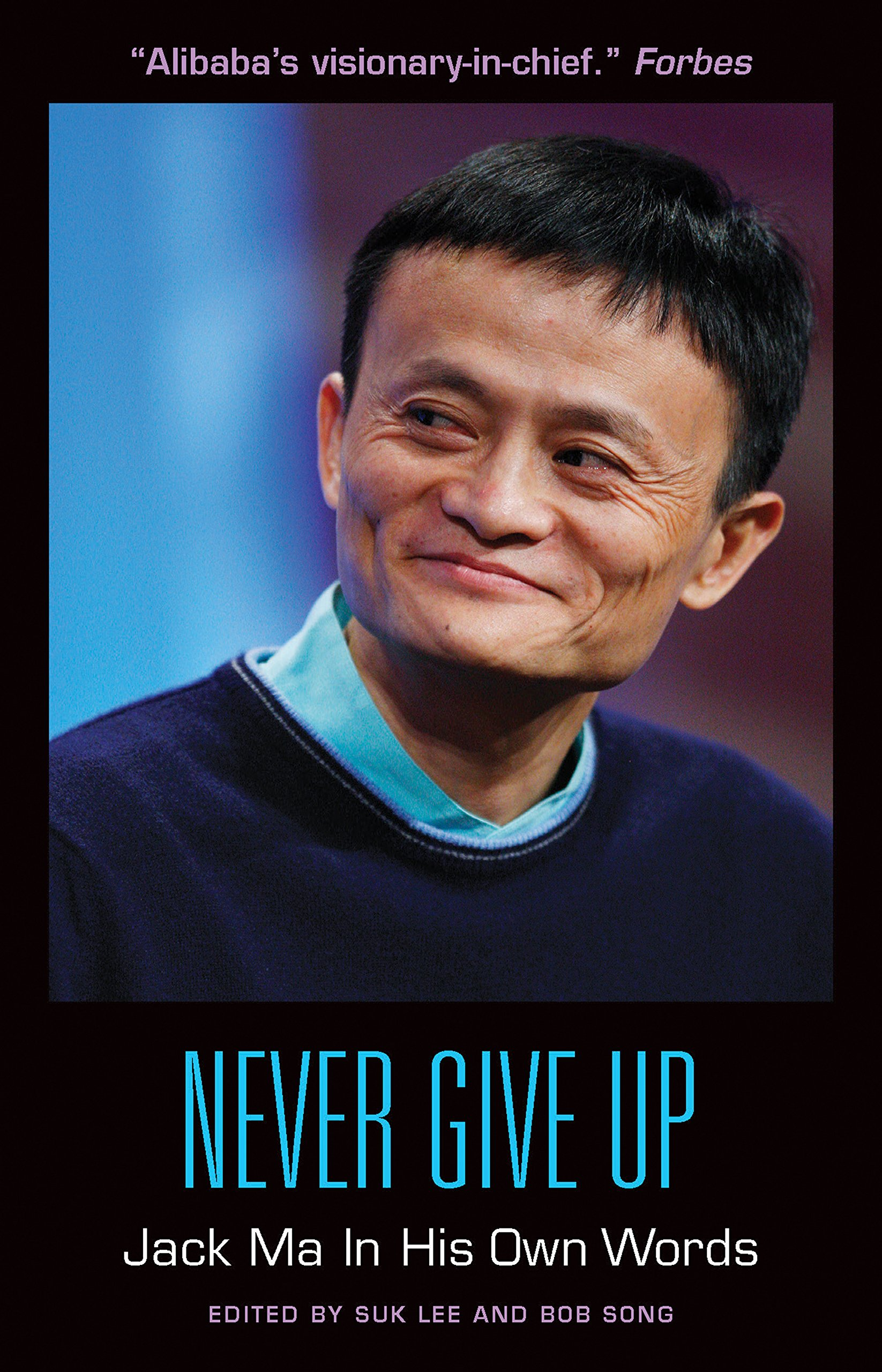 Never Give Up Jack Ma In His Own Words In Their Own Words Suk