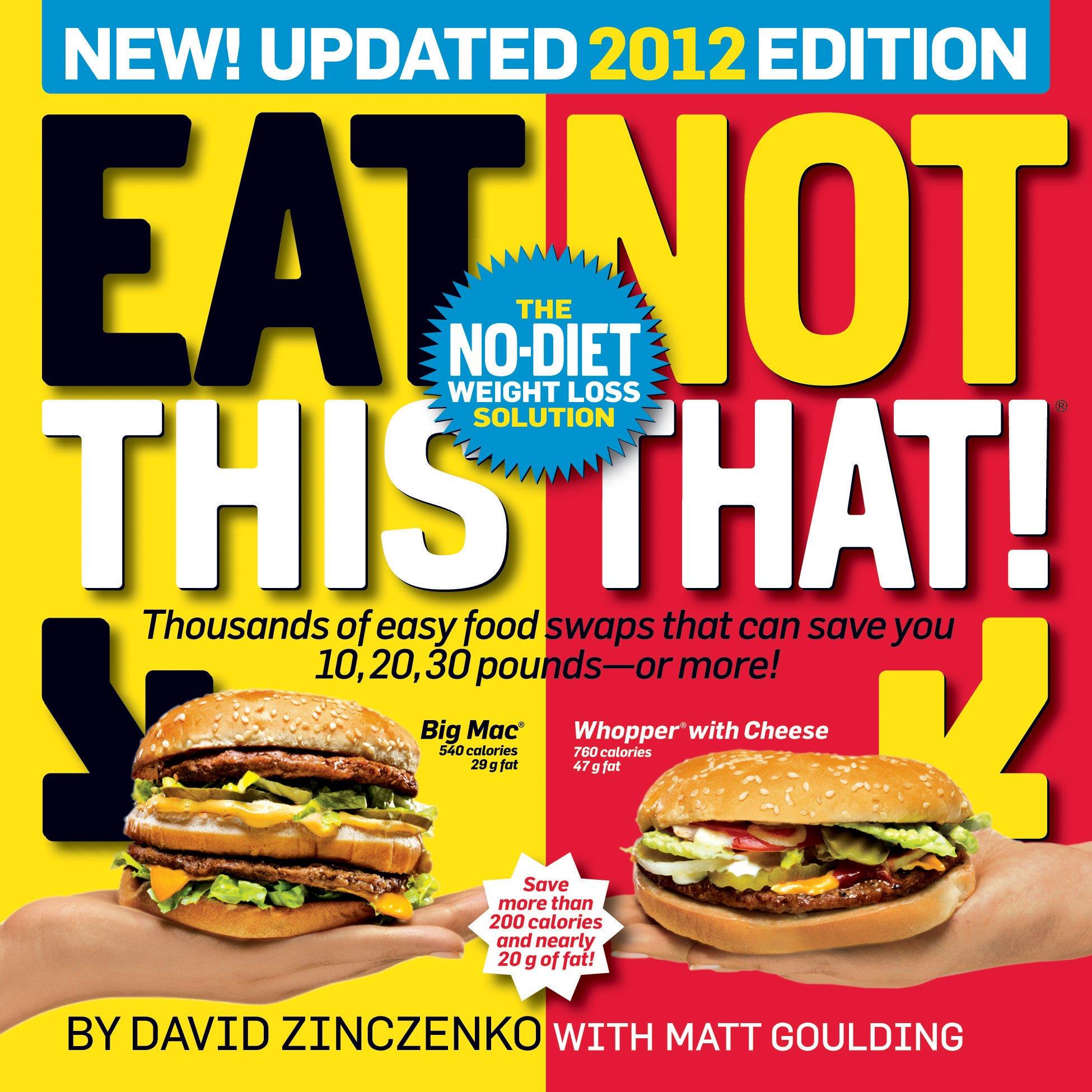 Eat This Not That 2012 The No Diet Weight Loss Solution David Zinczenko 9781609610654 Amazon Books