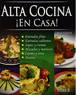 Alta Cocina/ High Cuisine: En Casa!/ At Home! (Spanish Edition