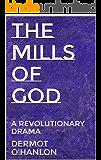 THE MILLS OF GOD: A REVOLUTIONARY DRAMA