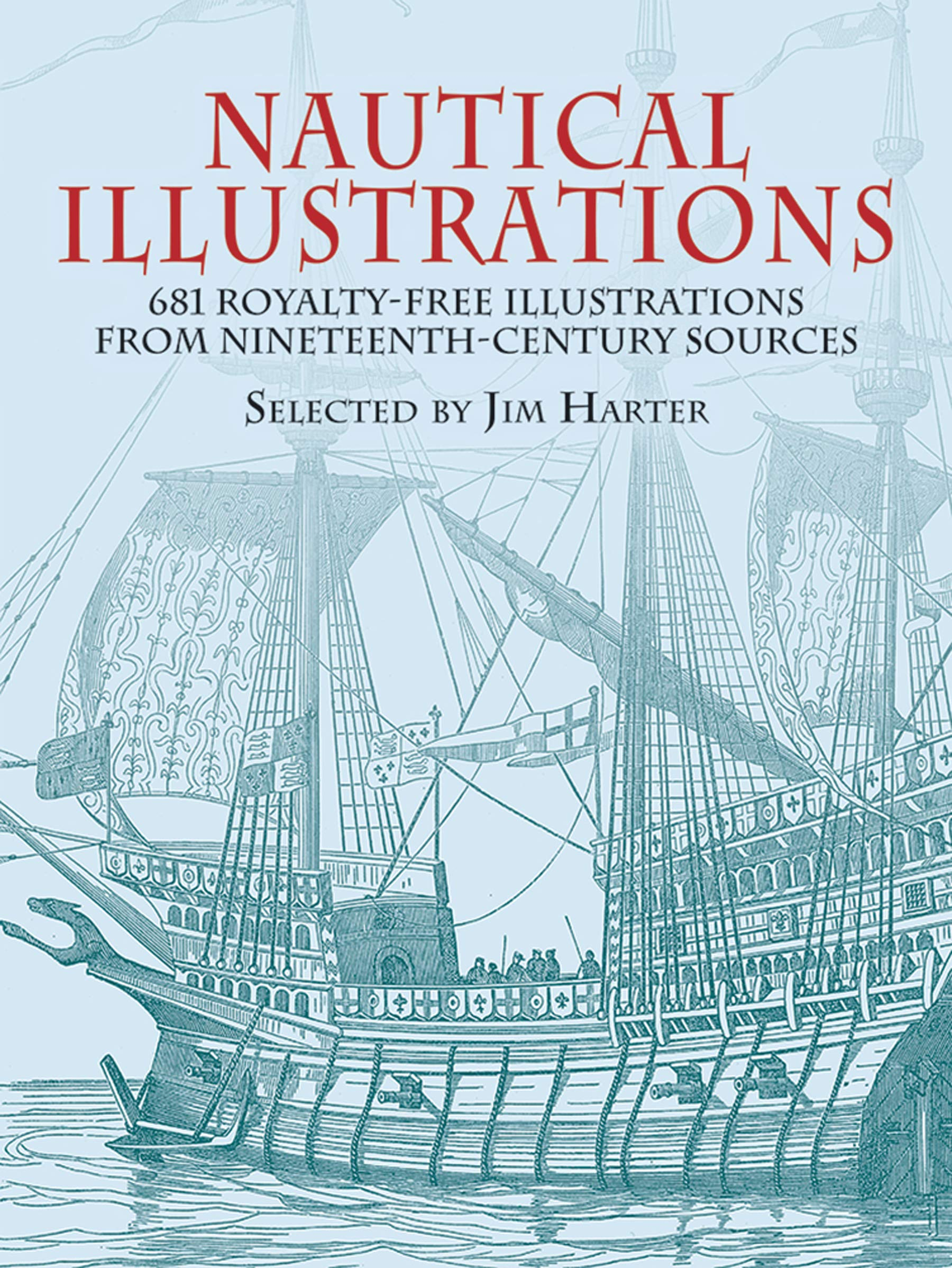 Read Online Nautical Illustrations: 681 Royalty-Free Illustrations from Nineteenth-Century Sources (Dover Pictorial Archive) PDF