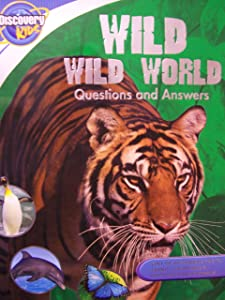 Discovery Kids Wild World Fact Book ~ Questions, Answers, and Facts About the World's Most Exciting Animals!
