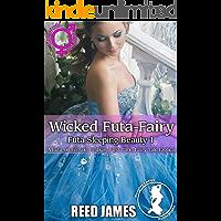 Wicked Futa-Fairy (Futa Sleeping Beauty 1): (A Futa-on-Female, Lesbian, First Time, Fairy Tale Erotica) (English Edition)