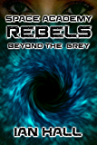 Space Academy Rebels: 2: Beyond the Grey