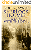 Sherlock Holmes: A Duel with the Devil (English Edition)